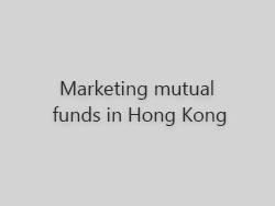 Mutual fund marketing in Hong Kong