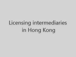 Licensing intermediaries in Hong Kong
