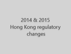 2014 & 2015 Hong Kong regulatory changes